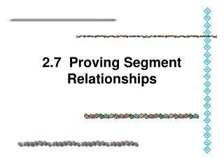 2.7  Proving Segment Relationships