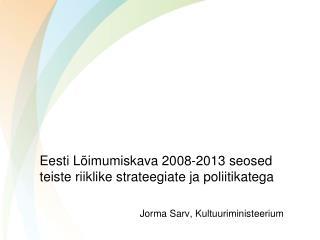 Eesti Lõimumiskava 2008-2013 seosed teiste riiklike strateegiate ja poliitikatega