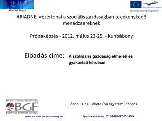 Előadó:  Dr.G.Fekete Éva egyetemi docens
