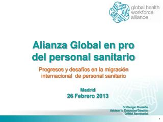 Madrid 26  Febrero 2013 Dr Giorgio Cometto  Adviser to Executive Director  GHWA Secretariat