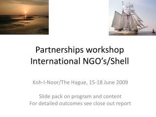 Partnerships workshop International NGO�s/Shell