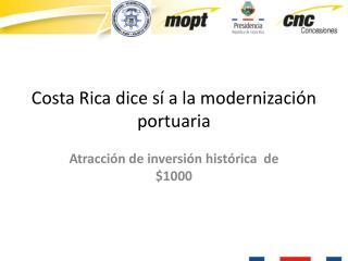 Costa Rica dice sí a la modernización portuaria