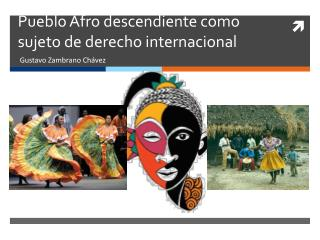 Pueblo Afro descendiente como sujeto de derecho internacional
