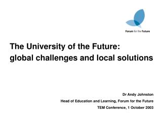 The University of the Future:  global challenges and local solutions