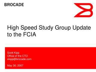 High Speed Study Group Update to the FCIA