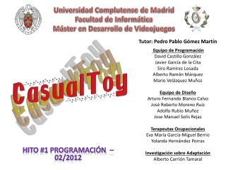 Universidad Complutense de Madrid Facultad de Informática Máster en Desarrollo de Videojuegos