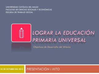 LOGRAR LA EDUCACIÓN PRIMARIA UNIVERSAL