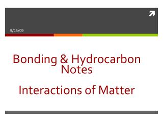Bonding & Hydrocarbon Notes  Interactions of Matter