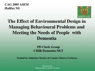 The Effect of Environmental Design in Managing Behavioural Problems and Meeting the Needs of People  with Dementia