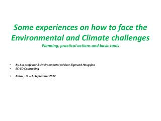 Some experiences on how to face the Environmental and Climate challenges