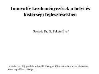 Innovatív kezdeményezések a helyi és kistérségi fejlesztésekben