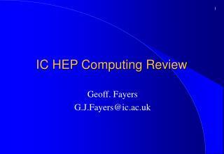IC HEP Computing Review