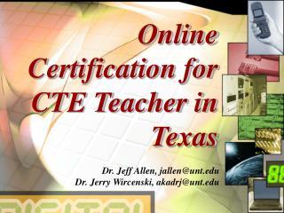 Dr. Jeff Allen, jallen@unt  Dr. Jerry Wircenski, akadrj@unt