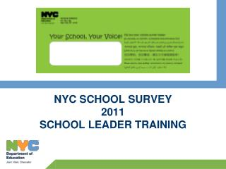 NYC SCHOOL SURVEY 2011 SCHOOL LEADER TRAINING