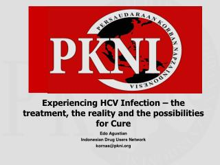 Edo  Agustian Indonesian Drug Users Network kornas@pkni