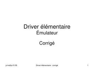 Driver élémentaire Émulateur