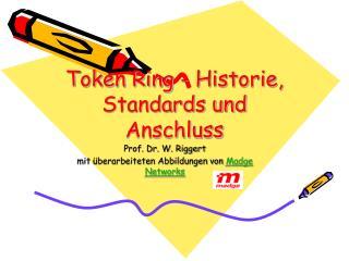 Token Ring - Historie, Standards und Anschluss