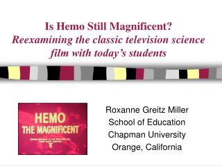 Is Hemo Still Magnificent Reexamining the classic television science film with today s students