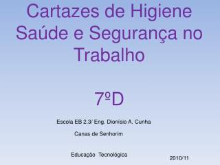Cartazes de Higiene Saúde e Segurança no Trabalho 7ºD