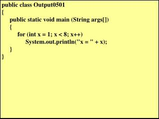 public class  Output0501 { public static void main (String  args []) {