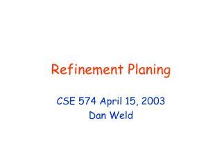 Refinement Planing