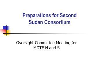 Preparations for Second  Sudan Consortium
