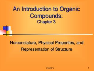 An Introduction to Organic Compounds: Chapter 3