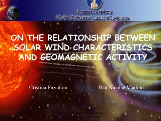 ON THE RELATIONSHIP BETWEEN SOLAR WIND CHARACTERISTICS  AND GEOMAGNETIC ACTIVITY