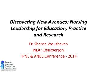 Discovering  New Avenues: Nursing Leadership for Education, Practice and Research