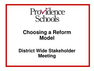 Choosing a Reform Model District Wide Stakeholder Meeting