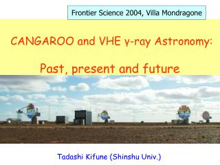 CANGAROO and VHE  γ -ray Astronomy: Past, present and future