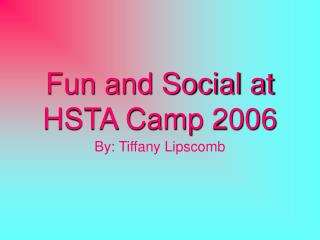Fun and Social at HSTA Camp 2006