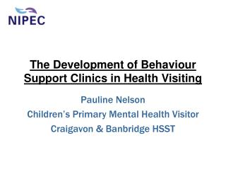 The Development of Behaviour Support Clinics in Health Visiting