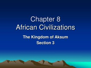 Chapter 8  African Civilizations