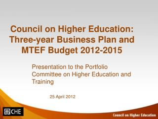 Council on Higher Education: Three-year Business Plan and MTEF Budget 2012-2015