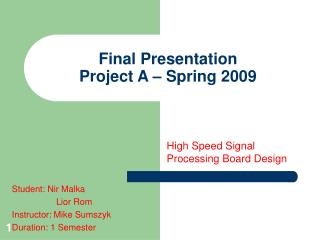 Final Presentation Project A – Spring 2009