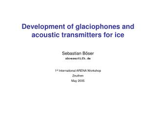 Development of glaciophones and acoustic transmitters for ice
