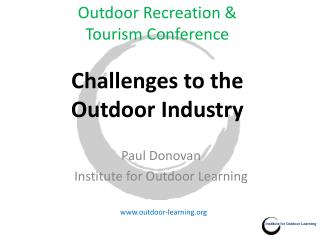 Outdoor Recreation & Tourism Conference Challenges to the  Outdoor Industry