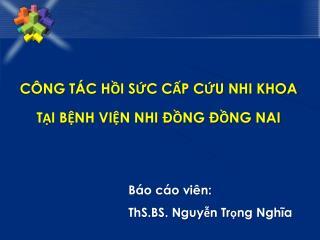 Báo cáo viên: ThS.BS. Nguyễn Trọng Nghĩa