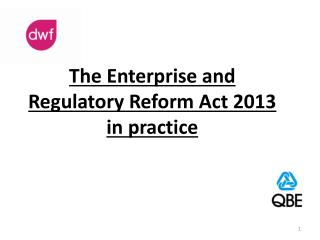 The Enterprise and Regulatory Reform Act 2013 in practice