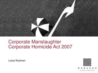 Corporate Manslaughter Corporate Homicide Act 2007
