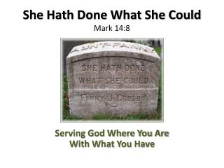 She Hath Done What She Could Mark 14:8