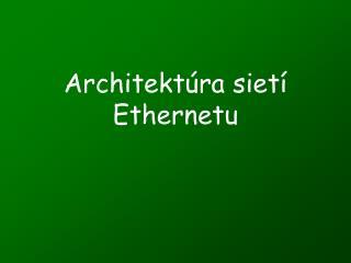 Architekt úra sietí Ethernetu