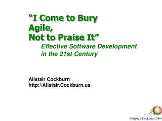 """I Come to Bury Agile,  Not to Praise It"""