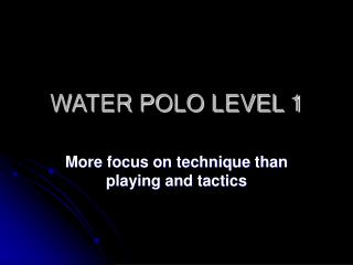 WATER POLO LEVEL 1