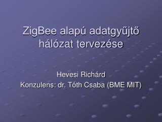 ZigBee alapú adatgyűjtő hálózat tervezése