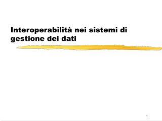 Interoperabilità nei sistemi di gestione dei dati