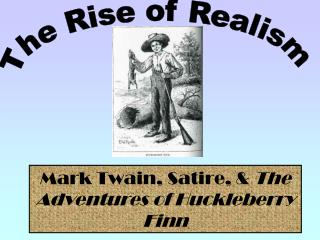 Mark Twain, Satire, &  The Adventures of Huckleberry Finn