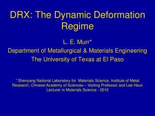 DRX: The Dynamic Deformation Regime