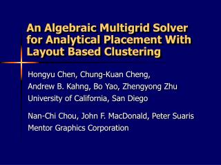 An Algebraic Multigrid Solver for Analytical Placement With Layout Based Clustering